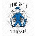 Skate gentlemen